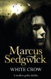 Marcus Sedgwick White Crow