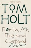 Tom Holt J.W. Wells & Co fantasy book reviews The Portable Door In Your Dreams Earth, Air, Fire and Custard You Don't Have to Be Evil to Work Here, But It Helps