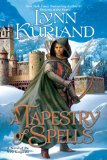 Lynn Kurland Nine Kingdoms: 1. Star of the Morning 2. The Mage's Daughter 3. Princess of the Sword 4. A Tapestry of Spells, Spellweaver