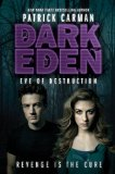 YA fantasy book reviews Patrick Carman Dark Eden 1. Dark Eden 2. Eve of Destruction