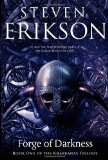 Steven Erikson Kharkanas Trilogy 1. The Forge of Darkness