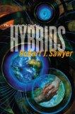 Robert Sawyer Neanterthal Parallax 1. Hominids 2. Humans 3. Hybrids