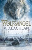 M.D. Lachlan The Craw Trilogy 1. Wolfsangel