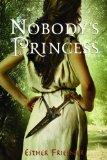 Esther Friesner fantasy book reviews 1. Nobody's Princess, 2. Nobody's Prize
