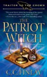 fantasy book reviews C.C. Finlay Traitor to the Crown: 1. The Patriot Witch 2. A Spell for the Revolution 3. The Demon Redcoat