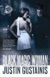 Justin Gustainis Quincey Morris Supernatural Investigation 1. Black Magic Woman 2. Evil Ways fantasy book reviews