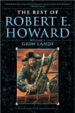 The Best of Robert E. Howard 1. Crimson Shadows, 2. Grim Lands