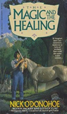 fantasy book reviews Nick O'Donohoe Crossroads 1. The Magic and the Healing 2. Under the Healing Sign 3. The Healing of Crossroads