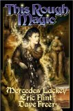 Mercedes Lackey Eric Flint Dave Freer Heirs of Alexandria 1. The Shadow of the Lion 2. This Rough Magic 3. A Mankind Witch