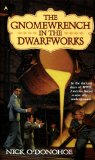 fantasy book reviews Nick O'Donohoe 1. The Gnomewrench in the Dwarfworks 2. The Gnomewrench in the Peopleworks