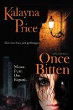 urban fantasy book reviews Kalayna Price Haven 1. Once Bitten 2. Twice Dead 3. Third Blood