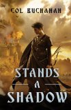 fantasy book reviews Col Buchanan Farlander 2. Stands a Shadow