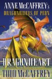 Anne and Todd McCaffrey Dragonrides of Pern: Dragonheart, Dragongirl, Dragon's Night