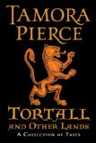 YA Tamora Pierce Tortall and Other Lands: A Collection of Tales