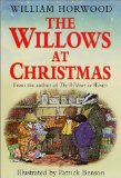 William Horwood Wind in the Willows 1. The Willows in Winter 2. Toad Triumphant 3. The Willows and Beyond 4. The Willows at Christmas
