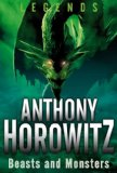 fantasy book reviews Anthony Horowitz Legends Battles and Quests, Beasts and Monsters, Death and the Underworld, Heroes and Villains, Tricks and Transformations, The Wrath of the Gods