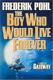 science fiction The Gateway Trip: Tales and Vignettes of the Heechee, The Boy Who Would Live Forever: A Novel of Gateway