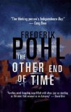 Frederik Pohl science fiction book reviews The Eschaton Sequence 1. The Other End of Time 2. The Siege of Eternity 3. The Far Shore of Time