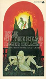 Roger Zelazny Francis Sandow 1. Isle of the Dead 2. To Die in Italbar
