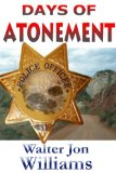 science fiction book reviews Walter Jon Williams Days of Atonement