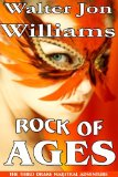 science fiction book reviews Walter Jon Williams Drake Magistral 1. The Crown Jewels 2. House of Shards 3. Rock of Ages
