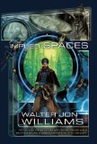 science fiction book reviews Walter Jon Williams Implied Spaces