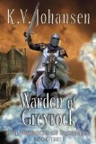 K.V. Johansen Warlocks of Talverdin review 1. Nightwalker 2. Treason in Eswy 3. Warden of Greyrock 4. The Shadow Road