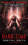 Dakota Banks Mortal Path 1. Dark Time 2. Sacrifice