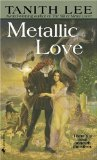 Tanith Lee fantasy book review 1. The Silver Metal Lover 2. Metallic Love
