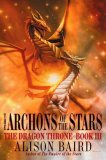 Alison Baird Dragon Throne 1. The Stone of the Stars 2. The Empire of the Stars 3. The Archons of the Stars