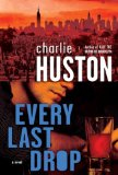 Charlie Huston Joe Pitt 1. Already Dead 2. No Dominion 3. Half the Blood of Brooklyn 4. Every Last Drop 5. My Dead Body