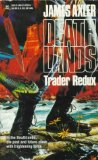 SFF book reviews James Axler Deathlands 21. Twilight Children 22. Rider, Reaper 23. Road Wars 24. Trader Redux