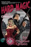 Larry Correia Grimnoir Chronicles 1. Hard Magic 2. Spellbound