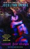 fantasy novel reviews: Jocelynn Drake Dark Days 1. Nightwalker, 2. Dayhunter 3. Dawnbreaker 4. Pray for Dawn 5. Wait for Dusk 6.