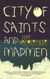 Jeff VanderMeer Ambergris fantasy book review 1. City of Saints and Madmen 2. Shriek, Secret Life, Finch