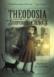 R.L. LaFevers Theodosia Throckmorton: 1. Theodosia and the Serpents of Chaos 2. Theodosia and the Saff of Osiris