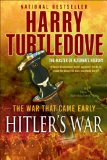 Harry Turtledove War that Came Early 1. Hitler's War 2. West and East