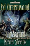 The Knights of Myth Drannor 1. Swords of Eveningstar 2. Swords of Dragonfire 3. The Sword Never Sleeps