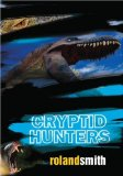children's fantasy book reviews Roland Smith Cryptid Hunters, Tentacles