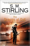 S.M. Stirling Emberverse Novels of The Change 1. Dies the Fire 2. The Protector's War 3. A Meeting at Corvallis 4. The Sunrise Lands 5. The Scourge of God 6. The Sword of the Lady