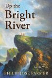 fantasy book reviews Philip Jose Farmer Up the Bright River