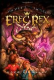 Erec Rex 3: The Search for Truth 4. The Three Furies 5. The Secret of Ashona