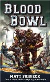 Matt Forbeck 1. Blood Bowl 2. Dead Ball 3. Sudden Death 4. Rumble in the Jungle