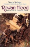 Nancy Springer fantasy book reviews for children Rowan Hood: 1. Rowan Hood: Outlaw Girl of Sherwood Forest 2. Lionclaw 3. Outlaw Princess of Sherwood 4. Wild Boy 5. Rowan Hood Returns