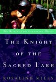 Rosalind Miles Guenevere fantasy book reviews 1. Queen of the Summer Country 2. The Knight of the Sacred Lake 3. The Child of the Holy Grail