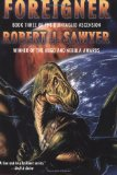 Robert Sawyer Quintaglio Ascension 1. Far-Seer 2. Fossil Hunter 3. Foreigner