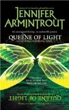 Jennifer Armintrout Lightworld/Darkworld 1. Queene of Light 2. Child of Darkness 3. Veil of Shadows