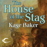 Kage Baker The House of the Stag