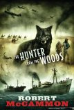 Robert McCammon The Wolf's Hour, The Hunter From the Woods