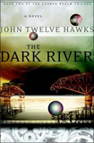 fantasy book reviews John Twelve Hawks The Fourth Realm 1. The Traveller 2. The Dark River 3. The Golden City
